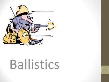 Ballistics 1. Job of Firearms Examiner Analyze bullets/casings to determine the type of weapon used Match bullet/casing to a specific weapon Match bullet/case.