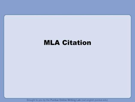 MLA Citation. Print Source with Author In-text Example: Wordsworth stated that Romantic poetry was marked by a spontaneous overflow of powerful feelings