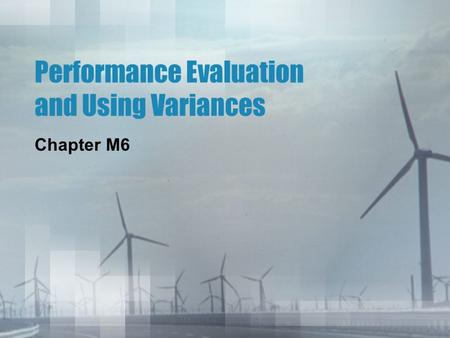 Performance Evaluation and Using Variances Chapter M6.