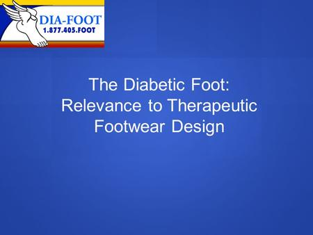 The Diabetic Foot: Relevance to Therapeutic Footwear Design.