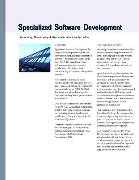 S pecialized S oftware D evelopment S pecialized S oftware D evelopment Accounting, Warehousing & Distribution Solutions Specialists COMPANY Specialized.