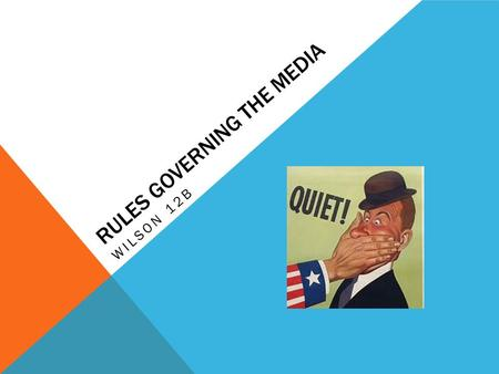 RULES GOVERNING THE MEDIA WILSON 12B. PRIOR RESTRAINT Censorship of information  First Amendment right  Almost always upheld by the courts  Newspapers.