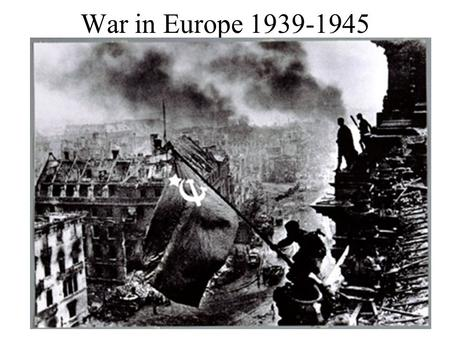 War in Europe 1939-1945. I) Germany on the march (1939-1942) Germany takes Poland (Fall 1939) Netherlands, Belgium, Luxembourg, Denmark & Norway (April.