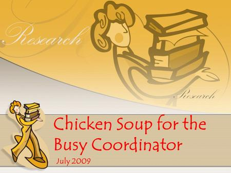 Chicken Soup for the Busy Coordinator July 2009. Question: My trial has completed and we are preparing for closure of study. How long do we need to archive.