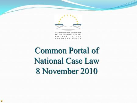 Common Portal of National Case Law 8 November 2010.