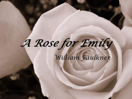 A Rose For Emily Thesis Statement