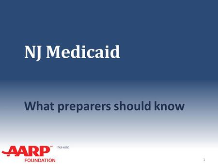 TAX-AIDE NJ Medicaid What preparers should know 1.