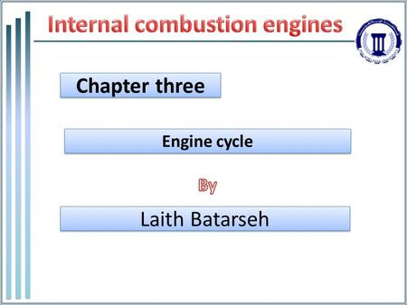 Chapter three Laith Batarseh Engine cycle. 3.1 AIR-STANDARD CYCLES  The gases inside combustion chamber is a mixture of air + fuel vapor + exhaust gasses.