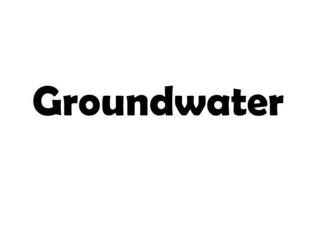 Groundwater. 1. Zone of Aeration 2. Water table.