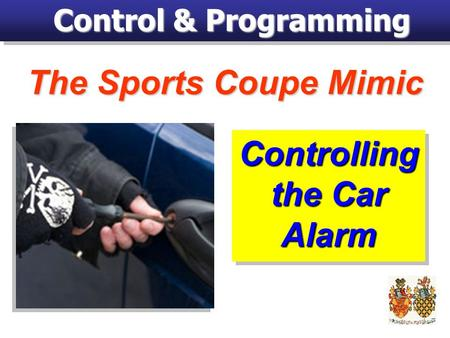 Control & Programming The Sports Coupe Mimic Controlling the Car Alarm.