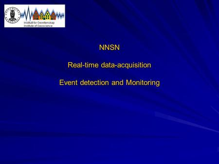 NNSN Real-time data-acquisition Event detection and Monitoring.