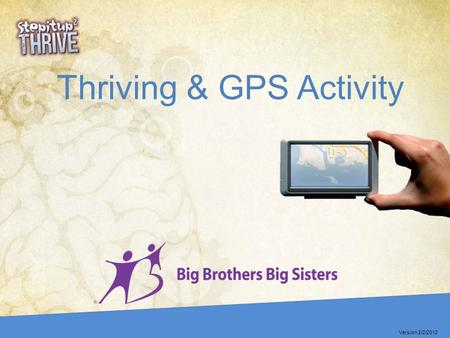 Thriving & GPS Activity Version 2/2/2012. Agenda The Marshmallow Experiment The Elephant & Rider We all have a dream Building Activities.