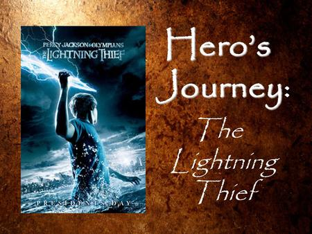 Hero's Journey: The Lightning Thief.