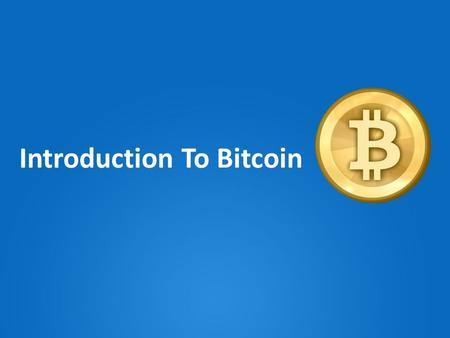 Introduction To Bitcoin. What is Bitcoin Bitcoin is a digital currency introduced in 2008 by pseudonymous developer Satoshi Nakamoto. Bitcoin can be.