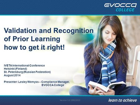 Validation and Recognition of Prior Learning how to get it right! IVETA International Conference Helsinki (Finland) St. Petersburg (Russian Federation)