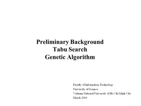 Preliminary Background Tabu Search Genetic Algorithm.
