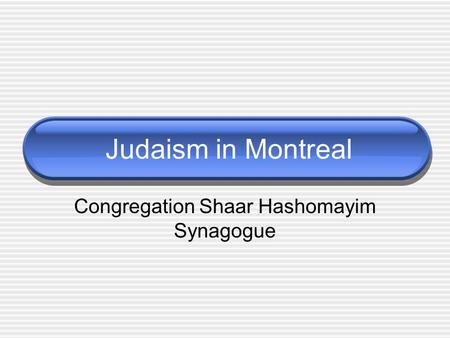 Judaism in Montreal Congregation Shaar Hashomayim Synagogue.