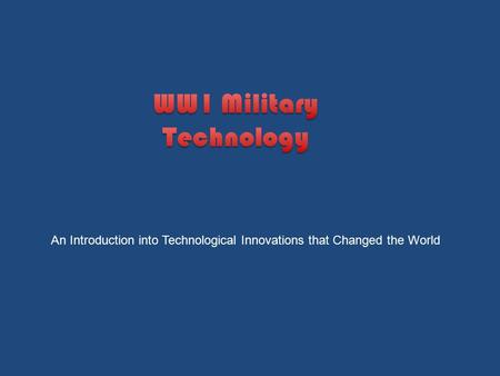 An Introduction into Technological Innovations that Changed the World.