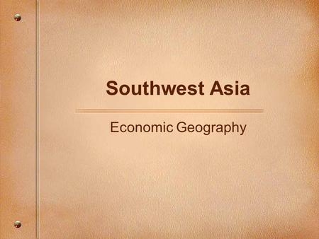 Southwest Asia Economic Geography. Natural Resources Oil is the major resource in this region. Many countries in this region are members of OPEC (Organization.