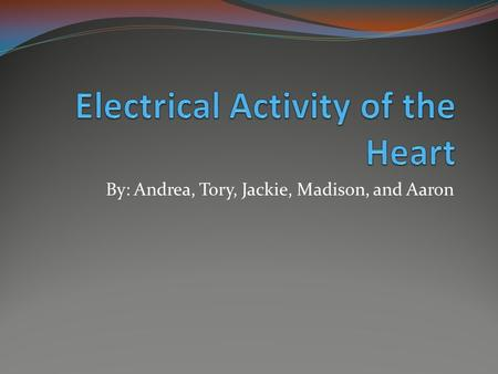 Electrical Activity of the Heart