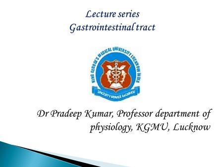 Dr Pradeep Kumar, Professor department of physiology, KGMU, Lucknow.