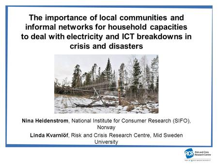 The importance of local communities and informal networks for household capacities to deal with electricity and ICT breakdowns in crisis and disasters.