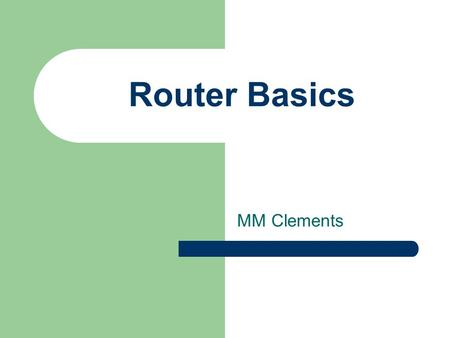 Router Basics MM Clements. 2/3/2016ITCN 2 Introduction WAN introduction and devices MODEM technologies Router Functions Router Hardware Connecting to.