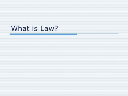 What is Law?. Law vs. Values  Laws Reflect and promote societies values  Values/Morals (as per dictionary.com) of, pertaining to, or concerned with.