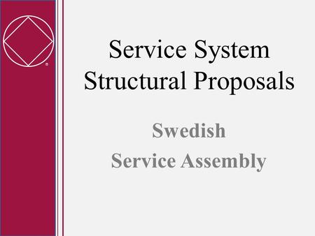  Service System Structural Proposals Swedish Service Assembly.
