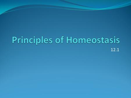 12.1. Learning Objectives Define homeostasis Explain the importance of homeostasis Describe how control mechanisms work Explain how control mechanisms.