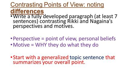 Contrasting Points of View: noting differences Write a fully developed paragraph (at least 7 sentences) contrasting Rikki and Nagaina's perspectives and.