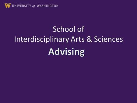 School of Interdisciplinary Arts & Sciences. Advising Info Location: GWP 102, Academic Advising Center (not in the IAS office suite) Hours: 8am-5pm, by.