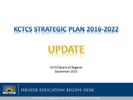 KCTCS Board of Regents September 2015. KCTCS Change and Project Management Office (CPMO) Office of Research and Policy Analysis (ORPA) Dr. Jay Box President.