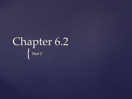 { Chapter 6.2 Part 2. Experimental Design Terms Terms: Response variable – measures outcome (dependent, y) Explanatory variable – attempts to explain.