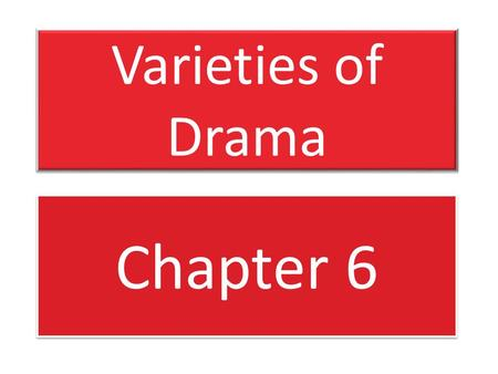 Varieties of Drama Chapter 6. tragedy pathos hamartia catharsis.