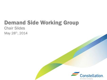 Demand Side Working Group Chair Slides May 28 th, 2014.