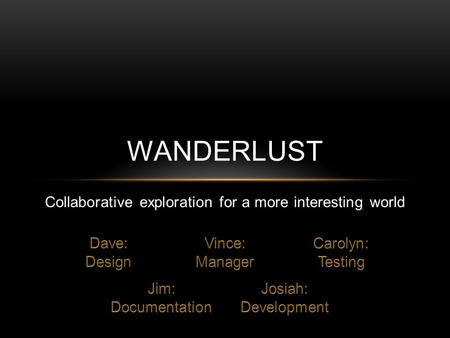 WANDERLUST Collaborative exploration for a more interesting world.