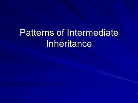 Patterns of Intermediate Inheritance. Exceptions to Mendel's Principles Mendel's 3 principles provide us with an important foundation in building our.