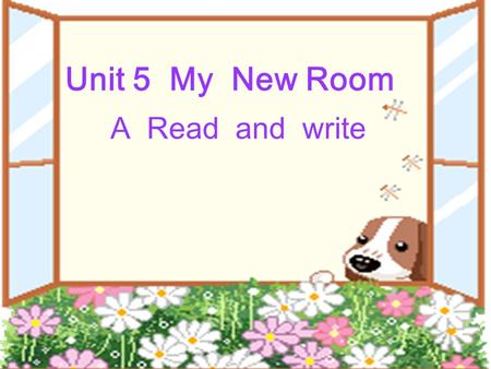 Unit 5 My New Room A Read and write house flat 公寓.