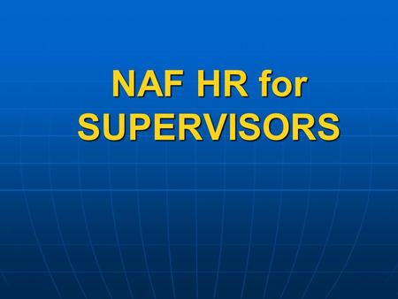 NAF HR for SUPERVISORS. LABOR RELATIONS AR 215-3, Chapter 13.