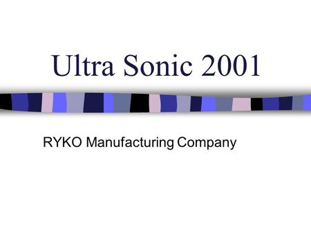 Ultra Sonic 2001 RYKO Manufacturing Company. Ultra Sonic 2001.