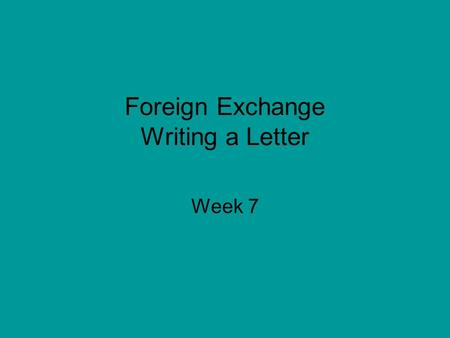 Foreign Exchange Writing a Letter Week 7. Chicago illinois june 12 2004 dear kyoko I just learned that you will be come to live with my family this summer.