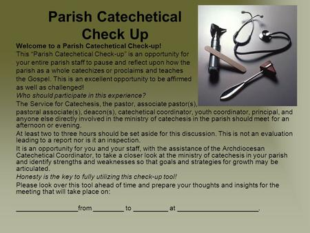 "Parish Catechetical Check Up Welcome to a Parish Catechetical Check-up! This ""Parish Catechetical Check-up"" is an opportunity for your entire parish staff."