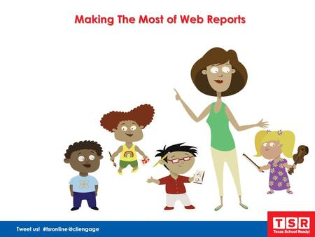 Tweet us! Making The Most of Web Reports.
