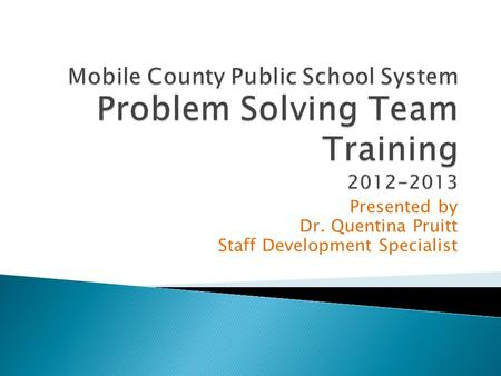 Presented by Dr. Quentina Pruitt Staff Development Specialist.