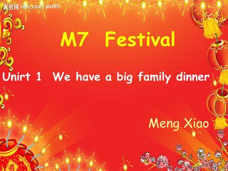 M7 Festival Unirt 1 We have a big family dinner Meng Xiao.