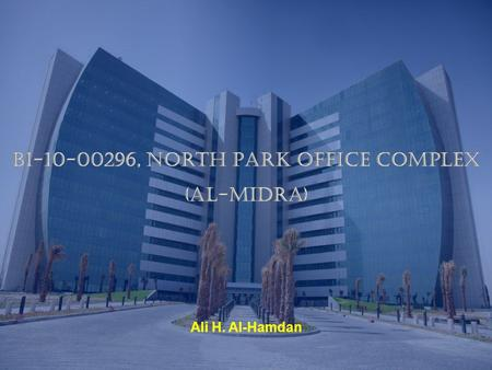 BI , North Park Office Complex (AL-MIDRA)