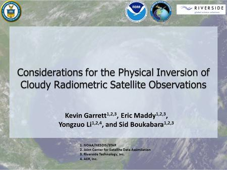 Considerations for the Physical Inversion of Cloudy Radiometric Satellite Observations.