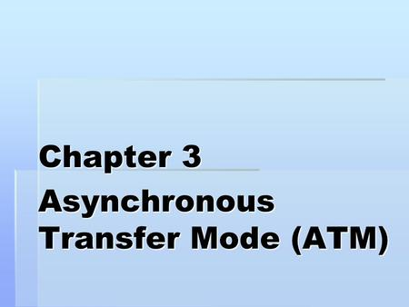 an overview of the asynchronous transfer mode technology Bill stallings discusses the technology behind asynchronous transfer mode (atm), the widely used wide area network technology.