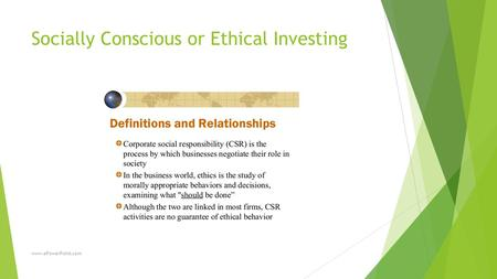 Socially Conscious or Ethical Investing www.ePowerPoint.com.